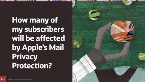 Thumbnail for entry Oracle - How many of my subscribers will be affected by Apple's Mail Privacy Protection
