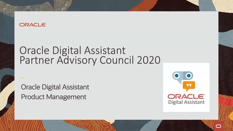Thumbnail for entry Partner Technical Council - Oracle Digital Assistant (Chatbot)