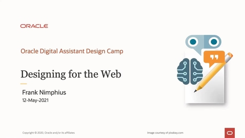 Thumbnail for entry Oracle Digital Assistant Design Camp: Designing chatbots for the Web using the Oracle Web messenger (Web SDK)