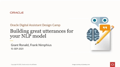 Thumbnail for entry Oracle Digital Assistant Design Camp: Lessons learned for great utterances for your NLP model