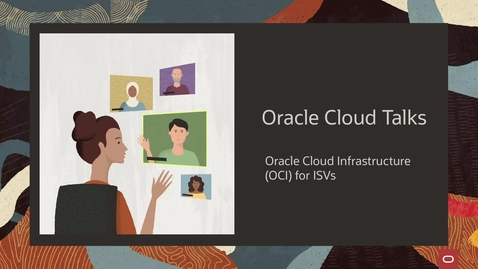 Thumbnail for entry Oracle Cloud Talk - OCI Understanding the Business and Technical benefits of Oracle Cloud Platform for Software Providers