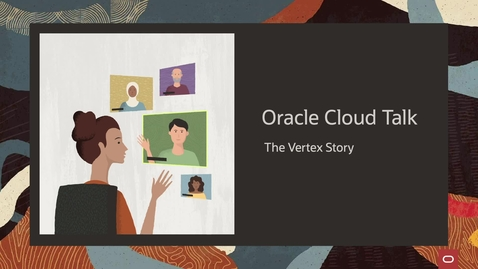 Thumbnail for entry Oracle Cloud Talk - the Vertex Story