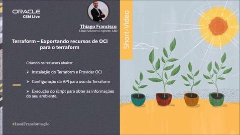 Thumbnail for entry Shortvideo - Exportando recursos do OCI para o terraform