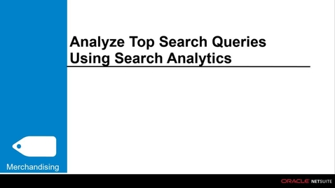 Thumbnail for entry Commerce Merchandising: Analyze Top Search Queries Using Search Analytics