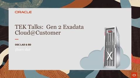 Thumbnail for entry Tek Talk: Gen2 Exadata Cloud@Customer