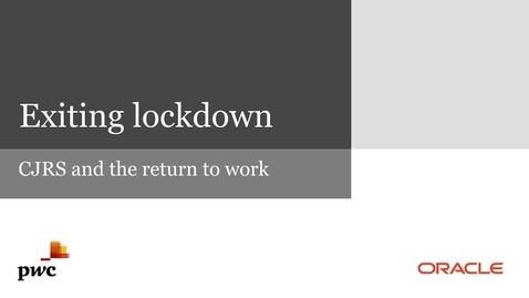 Thumbnail for entry PWC and Oracle- Exiting Lockdown