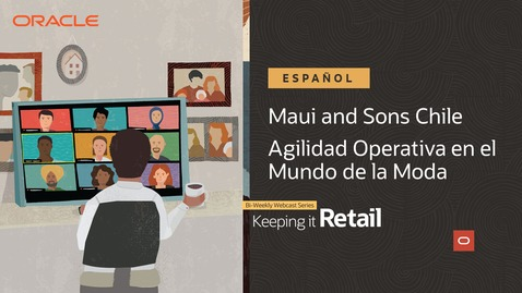 Thumbnail for entry Retail: Maui and Sons Chile - Agilidad Operativa en el Mundo de la Moda