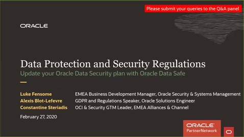 Thumbnail for entry Partner Webcast – Data Protection and Security Regulations: Update your Oracle Data Security plan with Oracle Data Safe (2020/02/27)