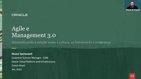 Thumbnail for entry Workshop Oracle Hack@Cloud 3ª Edição - Management 3.0   Agile