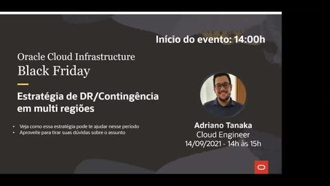 Thumbnail for entry OCI Black Friday - Estratégia de DR/Contingência em multi regiões