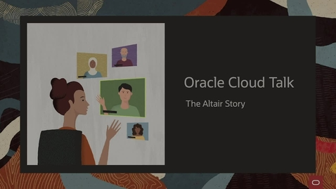 Thumbnail for entry Oracle Cloud Talk - the Altair Story