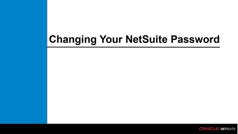 Thumbnail for entry NetSuite Basics: How to Change Your Password