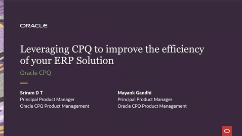 Thumbnail for entry CPQ Deep Dive: Leveraging CPQ to improve the efficiency of your ERP Solution