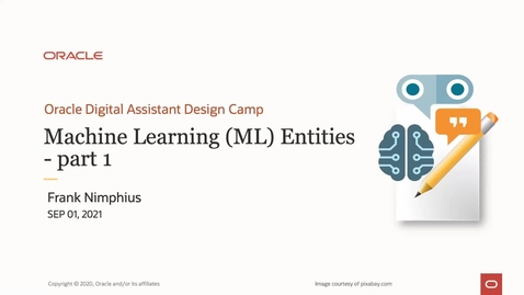 Thumbnail for entry Oracle Digital Assistant Design Camp: Machine Learning Entities - Part 1