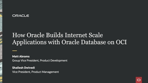 Thumbnail for entry How Oracle Builds Internet Scale Applications with Oracle Database on Oracle Cloud Infrastructure