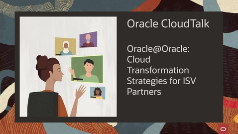 Thumbnail for entry Oracle Cloud Talk - Cloud Transformation Strategies for ISV Partners