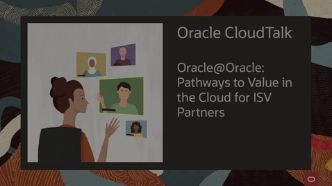 Thumbnail for entry Oracle Cloud Talk - Pathways to Value in the Cloud for ISV Partners