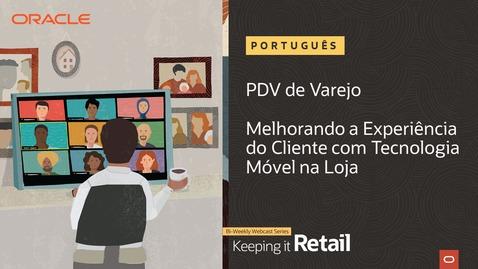 Thumbnail for entry Varejo: PDV - Melhorando a Experiência do Cliente com Tecnologia Móvel na Loja