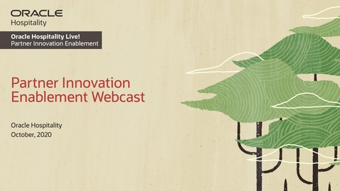 Thumbnail for entry Oracle Hospitality Live! Partner Innovation Enablement - October 20, 2020 | 10 PM