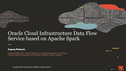 Thumbnail for entry Oracle Cloud Infrastructure Data Flow Service based on Apache Spark