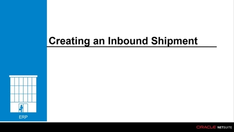 Thumbnail for entry ERP: Creating an Inbound Shipment