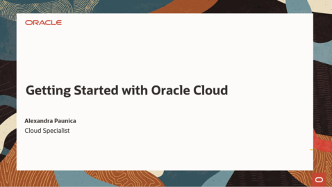 Thumbnail for entry Getting Started with Oracle Cloud 6th of April 2021