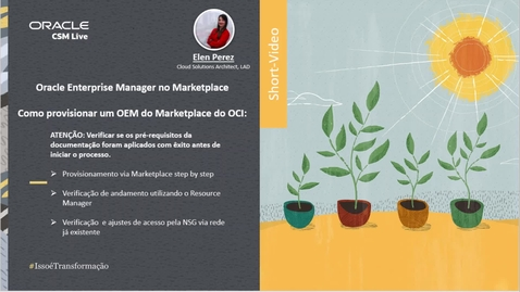 Thumbnail for entry ShortVideo -  Provisionamento do Oracle Enterprise Manager via Marketplace