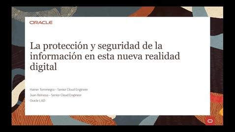 Thumbnail for entry La protección y seguridad de la información en esta nueva realidad Digital
