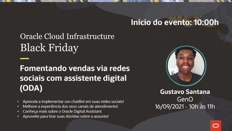 Thumbnail for entry OCI Black Friday - Fomentando vendas via redes sociais com assistente digital (ODA)