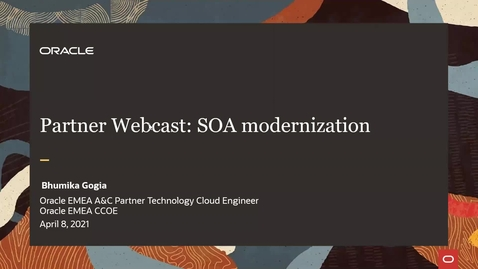Thumbnail for entry Partner Webcast - Oracle SOA Modernization: Move and Improve Oracle SOA Suite
