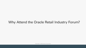 Thumbnail for entry Why Attend the Oracle Retail Industry Forum?