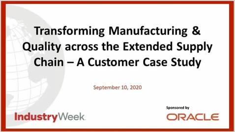 Thumbnail for entry Webcast: Transforming Manufacturing & Quality across the Extended Supply Chain - A Customer Case Study