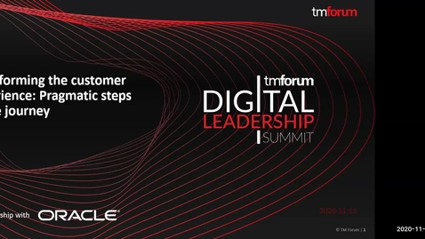 Thumbnail for entry Digital Transformation World Digital Leadership Summit APAC: Transforming the customer experience: Pragmatic steps in the journey