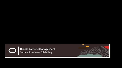 Thumbnail for entry OCM - Structured Content - Preview & Publishing