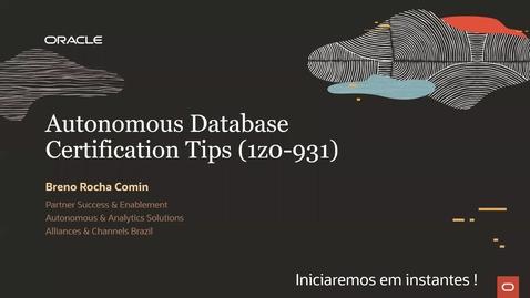 Thumbnail for entry Dicas de Certificação Autonomous Database (1Z0-931)