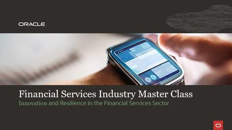 Thumbnail for entry Financial Services Industry Master Class: Innovation and Resilience in the Financial Services Sector