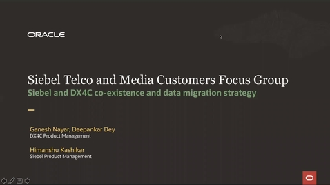 Thumbnail for entry Siebel & DX4C Co-Existence and Data Migration Strategy