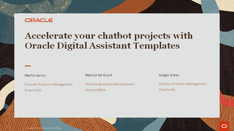 Thumbnail for entry Accelerate your chatbot projects with Oracle Digital Assistant Templates - PaaS Partner Community Webcast