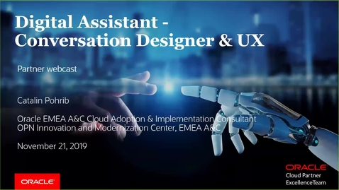 Thumbnail for entry Partner Webcast – Oracle Digital Assistant Conversation Designer - Your Ideas into a Chatbot - (2019/11/21)