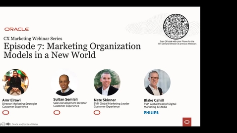 Thumbnail for entry Oracle CX Webinar: Marketing organization models in a New World with guest speaker Blake Cahill, SVP, Global Head of Digital Marketing & Media at Philips