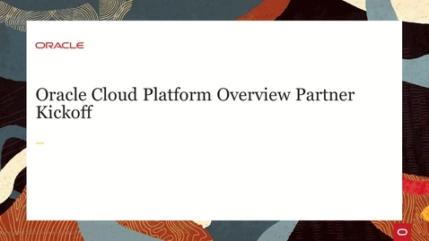 Thumbnail for entry Oracle Cloud Platform Overview Partner Kickoff