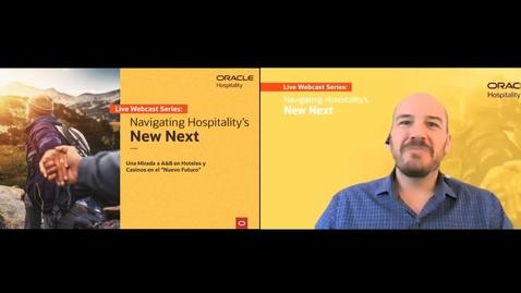 """Thumbnail for entry Navigating Hospitality's """"New Next"""" Webcast Series -  Una Mirada a A&B en Hoteles y Casinos en el """"Nuevo Futuro"""""""