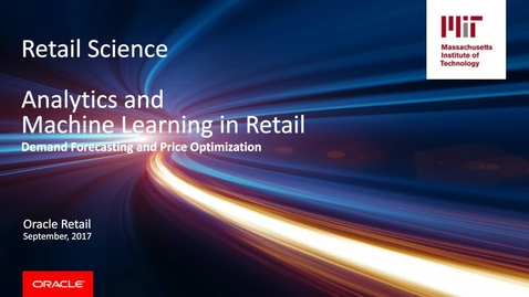 Thumbnail for entry Analytics and Machine Learning in Retail: Demand Forecasting and Price Optimization