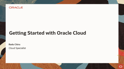 Thumbnail for entry Getting Started with Oracle Cloud June 22nd 2021