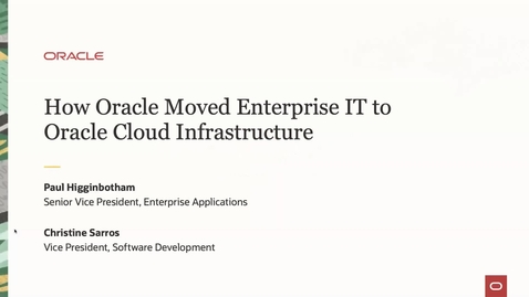 Thumbnail for entry How Oracle Moved Enterprise IT to Oracle Cloud Infrastructure
