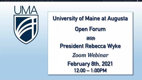 Thumbnail for entry UMA President's Open Forum 2/8/21