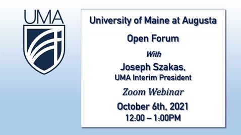 Thumbnail for entry UMA President's Open Forum 10/6/21