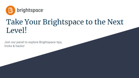Thumbnail for entry Students: Take Your Brightspace to the Next Level!