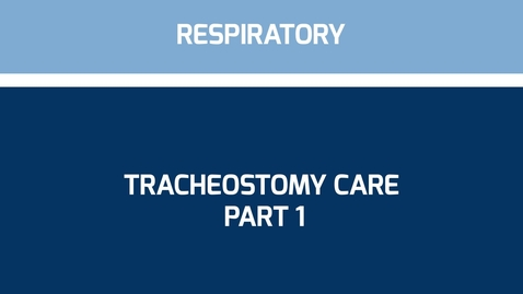 Thumbnail for entry Tracheostomy Care Part 1