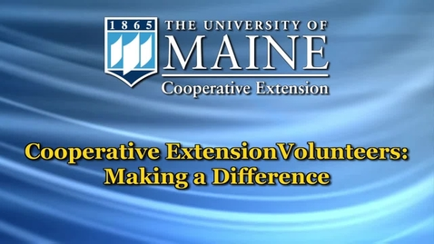 Thumbnail for entry UMaine Cooperative Extension Volunteers Making a Difference